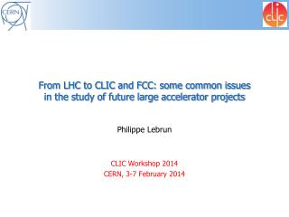From LHC to CLIC and FCC: some common issues in the study of future large accelerator projects