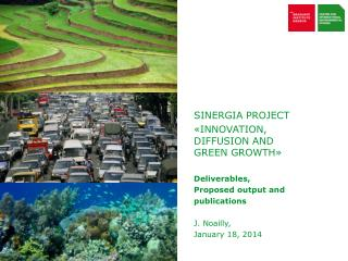 SINERGIA PROJECT «INNOVATION, DIFFUSION AND GREEN GROWTH» Deliverables ,  Proposed  output and publications J.  Noailly
