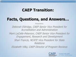 CAEP Transition: Facts, Questions, and Answers…