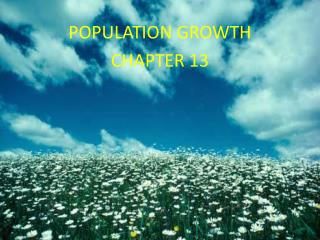 Chapter 13 Population Growth
