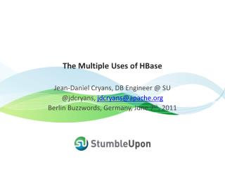 The  Multiple Uses of HBase