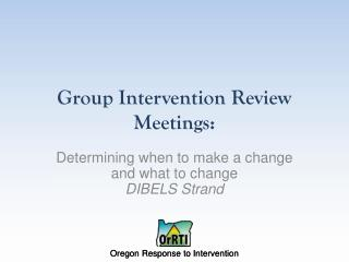 Group Intervention Review Meetings :