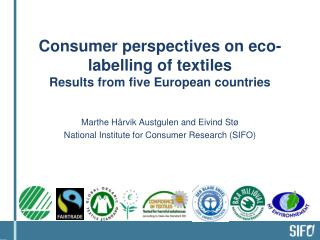 Consumer  perspectives on eco-labelling of textiles Results  from  five  European  countries