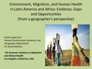 Environment, Migration,  and Human  Health in Latin America and Africa: Evidence, Gaps and Opportunities  (from a geogr
