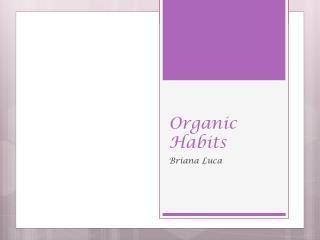 Organic Habits