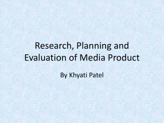 Research, Planning and Evaluation of Media Product