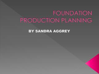 FOUNDATION PRODUCTION PLANNING