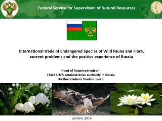 International trade  of  Endangered Species of Wild Fauna and  Flora, current problems and the positive experience of  R