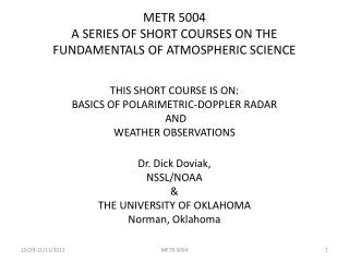 METR 5004 A SERIES OF SHORT COURSES ON THE  FUNDAMENTALS OF ATMOSPHERIC SCIENCE