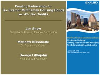 Creating Partnerships  for Tax-Exempt Multifamily Housing Bonds  and  4% Tax Credits