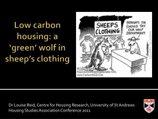 Low carbon  h ousing: a 'green' wolf in sheep's clothing