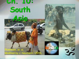 Ch. 10: South Asia