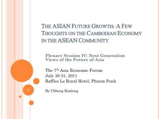 The ASIAN Future Growth: A Few Thoughts on the Cambodian Economy in the ASEAN Community