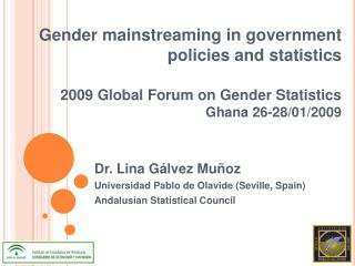 Gender mainstreaming in government policies and statistics 2009 Global Forum on Gender Statistics Ghana 26-28/01/2009