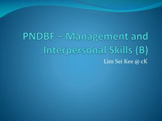 PNDBF – Management and Interpersonal Skills (B)