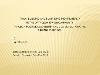 TIKVA:   BUILDING  AND SUSTAINING MENTAL HEALTH  IN THE ORTHODOX JEWISH COMMUNITY  THROUGH POSITIVE LEADERSHIP AND COMMU