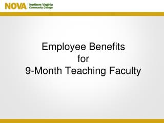 Employee  Benefits for  9-Month Teaching Faculty