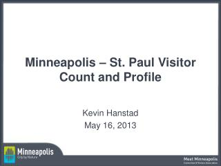 Minneapolis – St. Paul Visitor Count and Profile