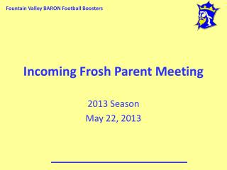Incoming Frosh Parent Meeting