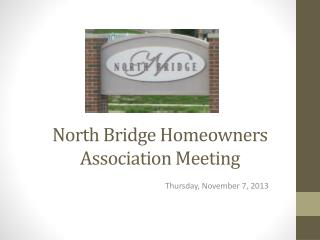 North Bridge Homeowners Association Meeting