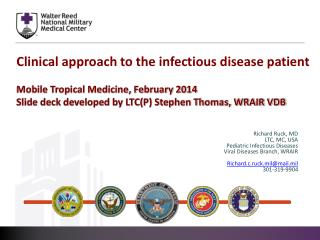 Clinical approach to the infectious disease patient Mobile Tropical Medicine, February 2014 Slide deck developed by LTC(