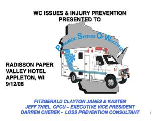 WC ISSUES & INJURY PREVENTION PRESENTED TO  RADISSON PAPER VALLEY HOTEL APPLETON, WI 9/12/08 FITZGERALD CLAYTON JAMES &