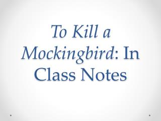 To Kill a Mockingbird : In Class Notes