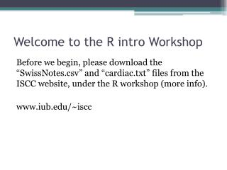 Welcome to the R intro Workshop