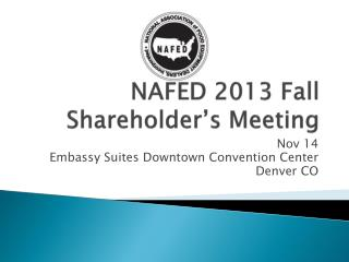 NAFED 2013 Fall Shareholder's Meeting