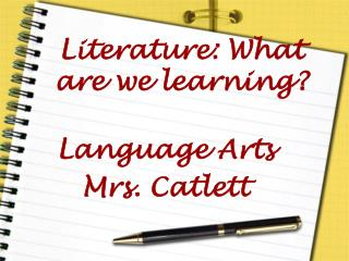 Literature: What  are we learning?