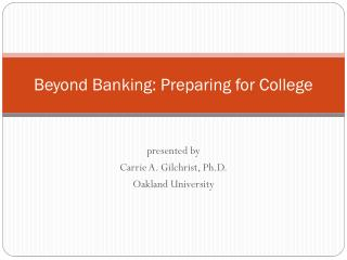 Beyond Banking: Preparing for College