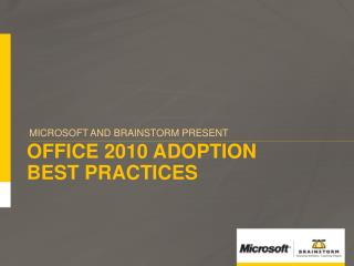 OFFICE 2010 ADOPTION BEST PRACTICES