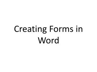 Creating Forms  in Word