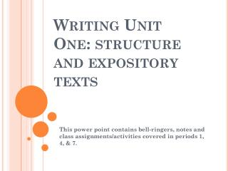 Writing Unit One: structure and expository texts