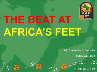 THE BEAT AT  AFRICA'S FEET