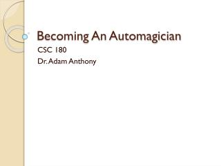Becoming An Automagician