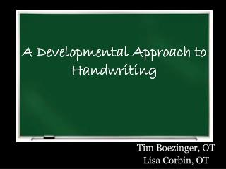 A Developmental Approach to Handwriting