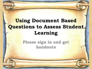 Using Document Based Questions to Assess Student Learning