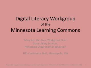 Digital Literacy Workgroup  of the  Minnesota Learning Commons