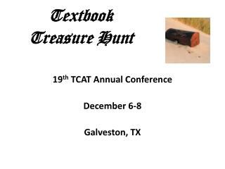 19 th  TCAT Annual Conference December 6-8 Galveston, TX