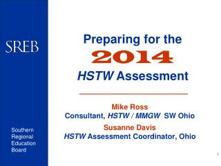 Preparing for the 2014 HSTW  Assessment