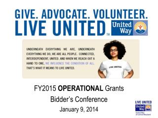 FY2015  OPERATIONAL  Grants Bidder's Conference January 9, 2014