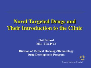 Novel Targeted Drugs and Their Introduction to the Clinic