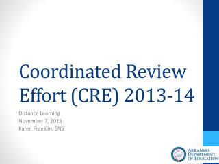 Coordinated Review Effort (CRE) 2013-14