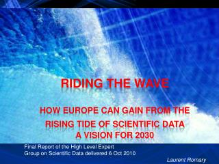 Riding the wave How Europe can gain from the rising tide of scientific data a vision for 2030