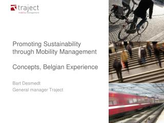 Promoting Sustainability  through Mobility Management  Concepts, Belgian Experience