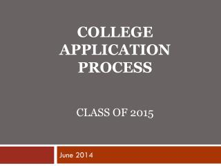College Application Process Class of 2015