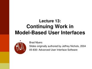 Lecture 13: Continuing Work in  Model-Based User Interfaces