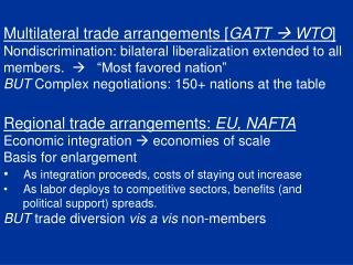 Regional trade arrangements: EU, NAFTA Economic integration  economies of scale Basis for enlargement