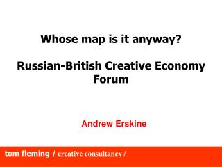 Whose map is it anyway? Russian-British Creative Economy Forum